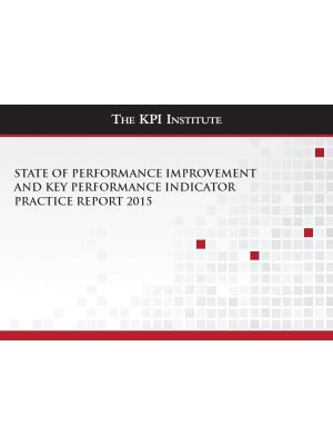 State of Performance Improvement and KPI Practice Report 2015