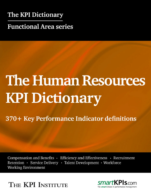 human resources key performance indicators and Key performance indicators examples for human resources posted by hrlaptop on july 1, 2018 july 1, 2018 the articles provides key performance indicators examples for human resources areas such as - recruitment, performance management system, learning & development, talent management etc.