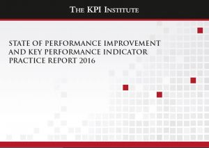 State of Performance Improvement and Key Performance Indicator Practice Report 2016