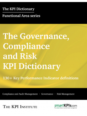 The Governance, Compliance and Risk KPI Dictionary