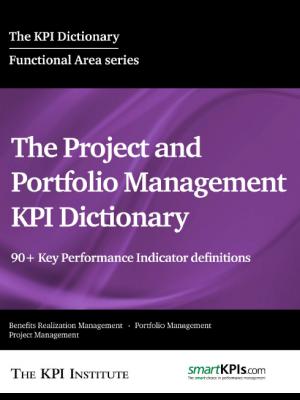 The Project and Portfolio Management KPI Dictionary