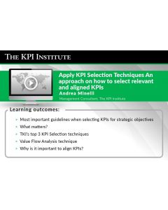 Apply KPI Selection Techniques An approach on how to select relevant and aligned KPIs
