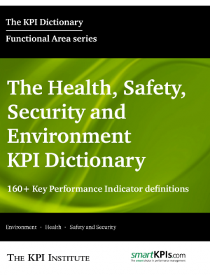 The Health, Safety, Security and Environment KPI Dictionary